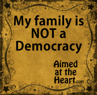 My Family is Not a Democracy