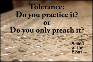 Tolerance, Acceptance, and Love: Preaching vs Practicing