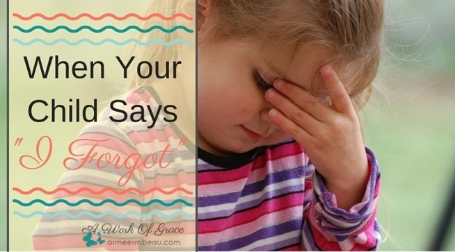 """Are you frustrated with the response """"I forgot"""" when your kids have been asked to do something? Me too and here is how I have learned to manage the forgetful ones. For Christian parenting. When Your Child Says """"I Forgot"""""""