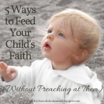 Grace and Truth ~ Feed Your Child's Faith