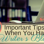 5 Important Tips For When You Have Writer's Block