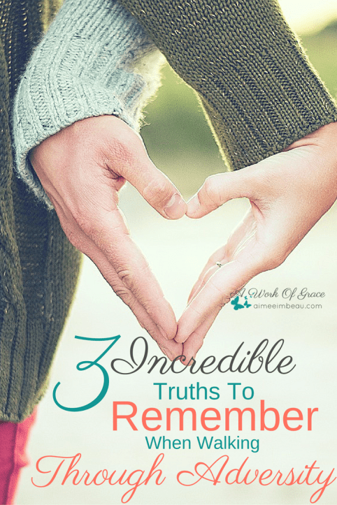 When adversity comes, I can either draw closer to my husband or I can allow it to tear us apart.  Here are 3 incredible truths to remember when walking through adversity.