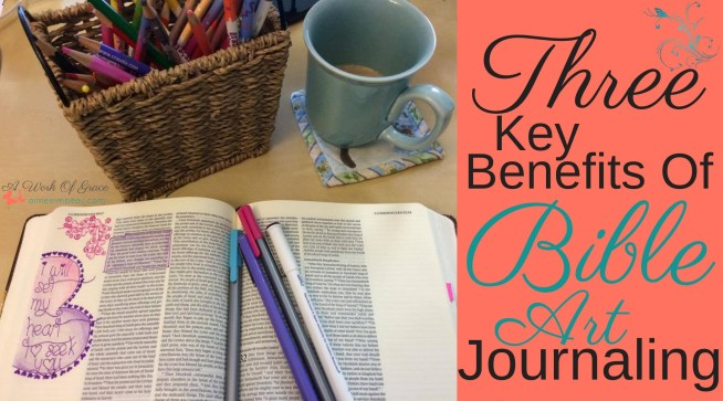 Have you ever wondered what was up with the Bible journaling trend? Why are so many women doing it? Here, I share 3 Key Benefits Of Bible Art Journaling