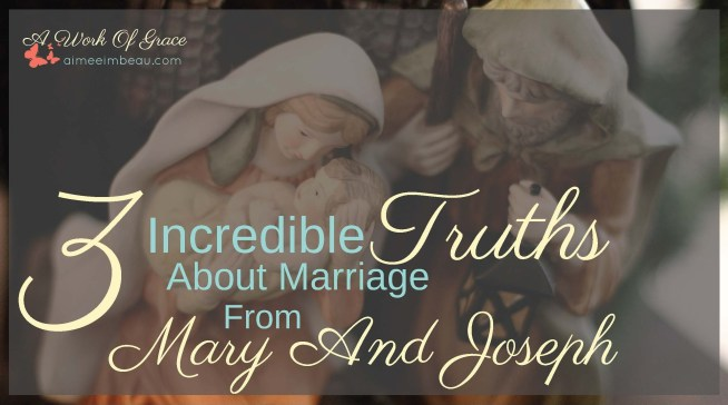 Over the Christmas season, I have realized that Mary and Joseph provide us with some great marriage tips. Here are 3 Incredible Truths About Marriage From Mary And Joseph.