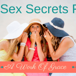 Top Sex Secrets From A Work Of Grace
