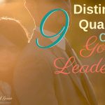 9 Distinctive Qualities of Godly Leadership