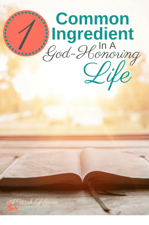 There is always one common thread running through the lives of Godly people. Do you know what it is? 1 Common Ingredient In A God-Honoring Life