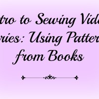 Intro to Sewing Video Series: Using Patterns from Books