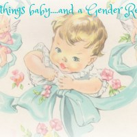 All Things Baby...and a Gender Reveal