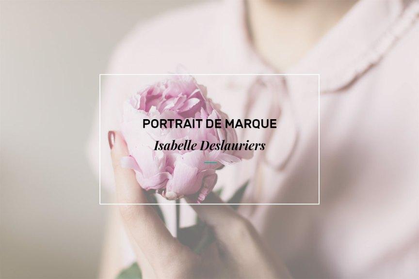 Isabelle Deslauriers - Portrait de marque