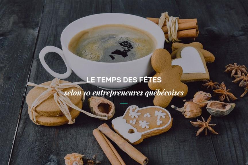 Le temps des Fêtes selon 10 entrepreneures québécoises