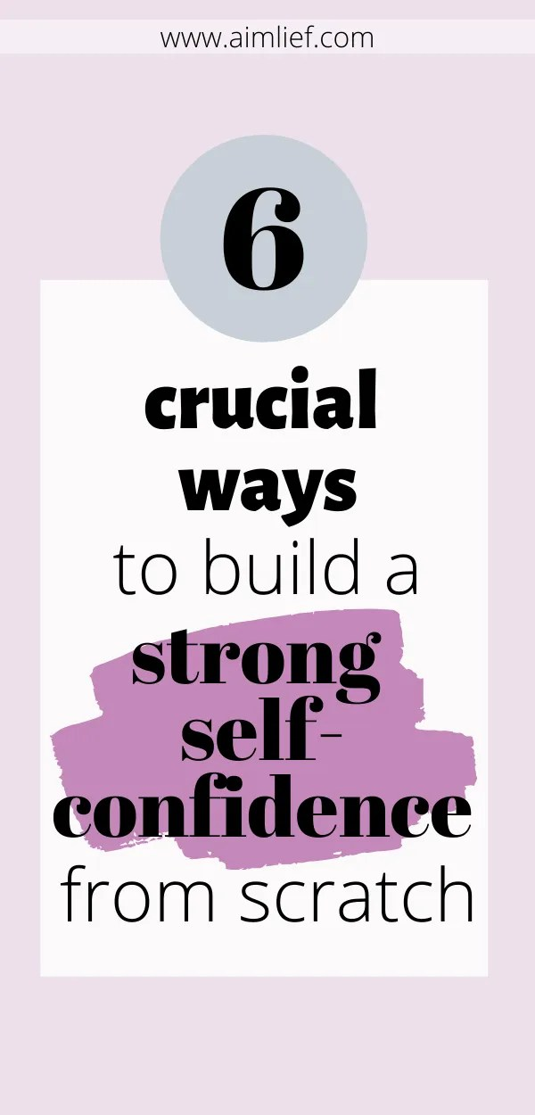build a strong self-confidence from scratch
