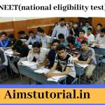 NEET (National Eligibility and Entrance Test)