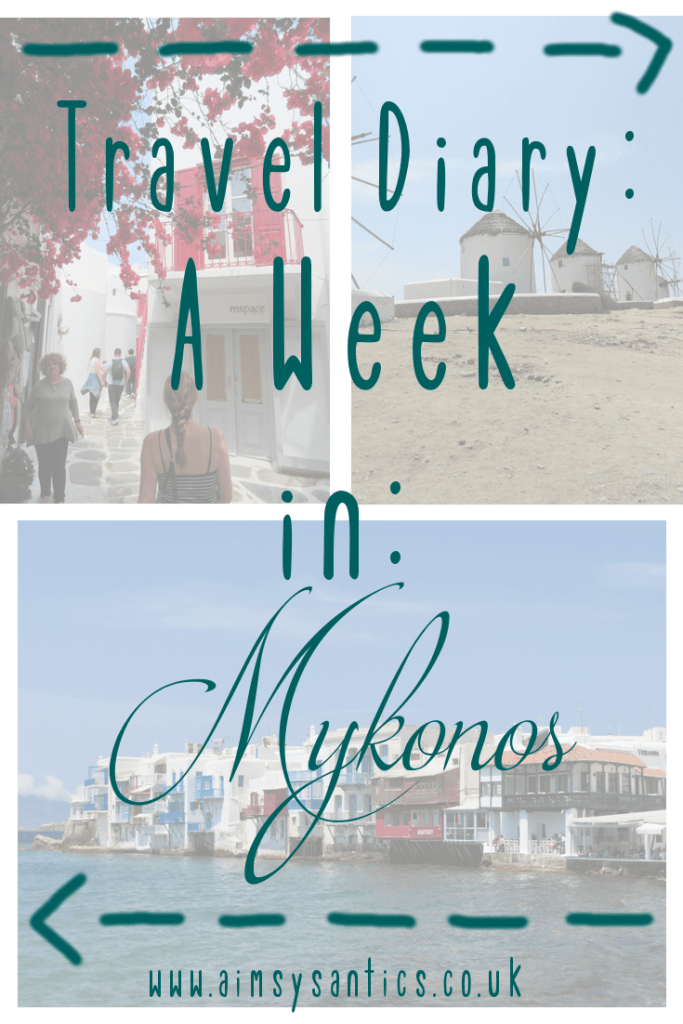 Travel Diary: A week in Mykonos blog post title picture
