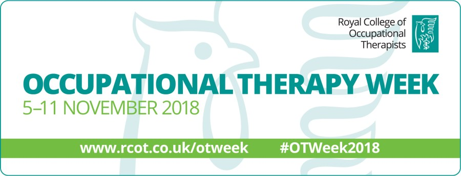 "Image of the Royal College of Occupational Therapists OT week banner. Text overlay of ""Occupational Therapy Week - 5-11 November 2018"""