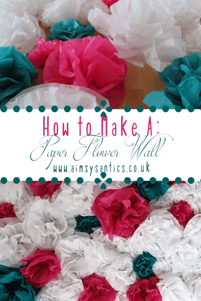 How to Make A: Paper Flower Wall - www.aimsysantics.co.uk