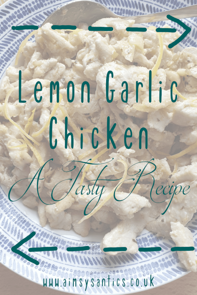 Lemon Garlic Chicken | A Tasty Recipe - www.aimsysantics.co.uk