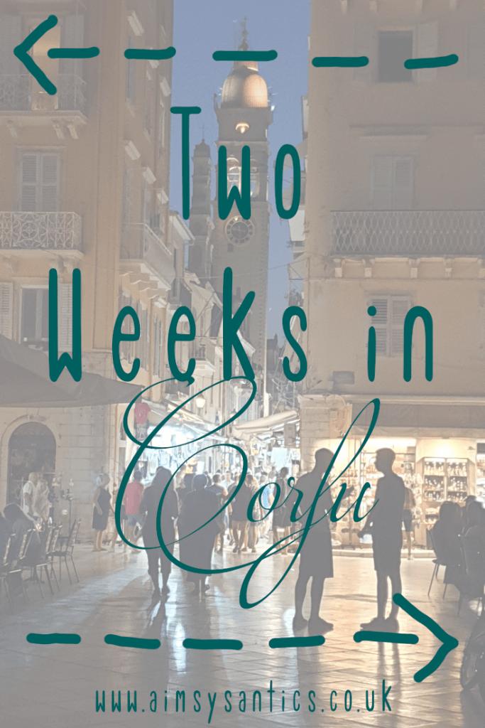 Two Weeks in Corfu | www.aimsysantics.co.uk