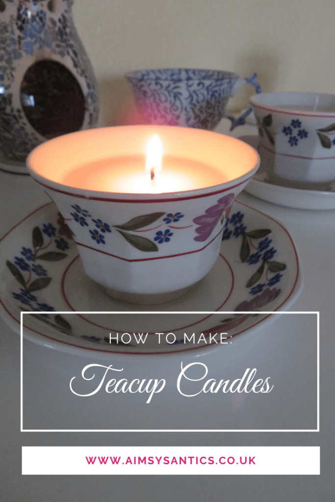 How to make: Teacup Candles - www.aimsysantics.co.uk