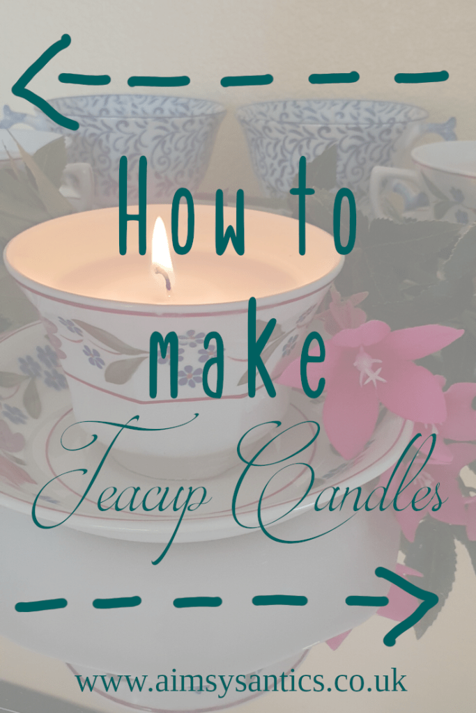 How to make teacup candles - www.aimsysantics.co.uk