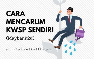 Cara Mencarum KWSP Sendiri (Maybank2u)