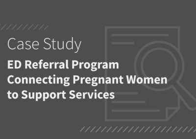 Baltimore City Health Department, CRISP, HCAM, and Community Partners Pilot ED Referral Program Connecting Pregnant Women to Support Services [PDF]
