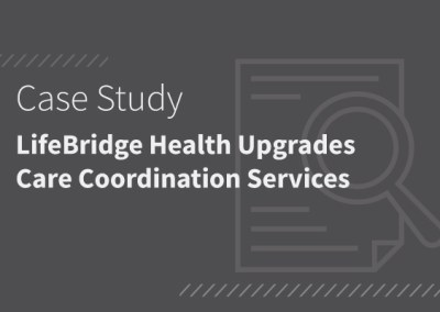 LifeBridge Health Upgrades Care Coordination Services