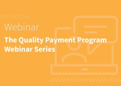 The Quality Payment Program Webinar Series