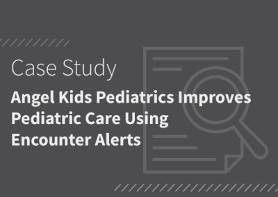Angel Kids Pediatrics Improves Pediatric Care Using Encounter Alerts