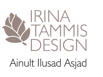Irina Tammis Design | Ainult Ilusad Asjad