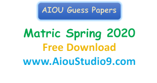 AIOU MATRIC FREE GUESS PAPERS SPRING 2020