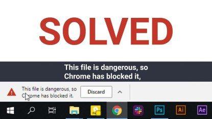 1615095012_180_file-is-dangerous-so-chrome-has-blocked-it-1591764