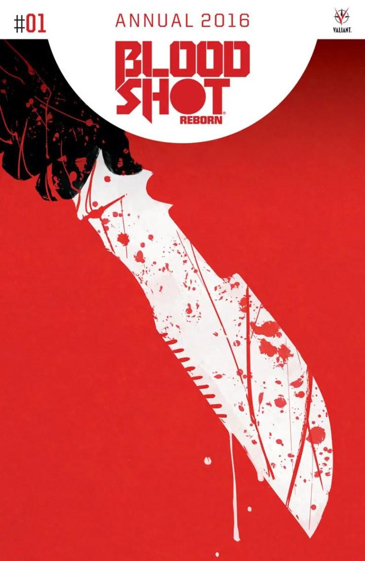 Valiant Preview: Bloodshot Reborn Annual 2016 #1