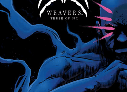 During its first two issues, Weavers showed mountains of potential. Unfortunately, the execution wasn't quite there. This week, the action-packed third installment looks to make me eat my words.