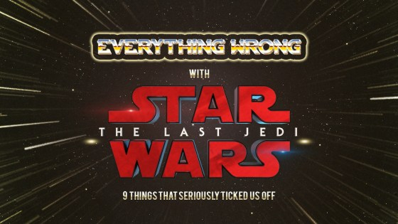 Everything wrong with 'Star Wars: The Last Jedi'