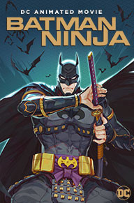 Batman Ninja gets a world premiere and more from DC All Access