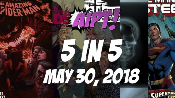 May 30, 2018's 5 in 5: The five comic books you should buy this week