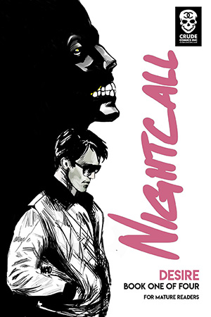 Nightcall Book One: Desire: Over the top with lots of potential