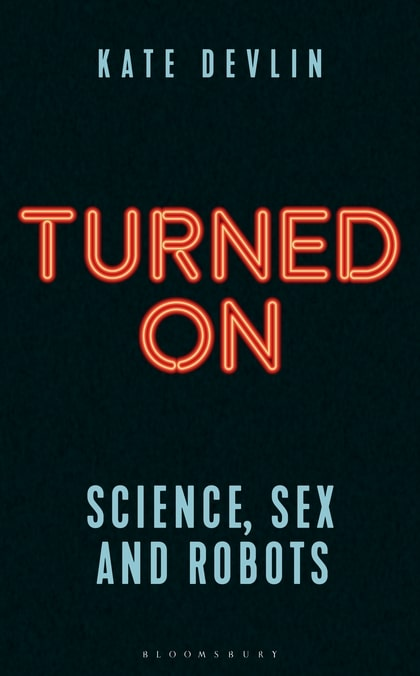 'Turned On: Science, Sex and Robots' -- book review