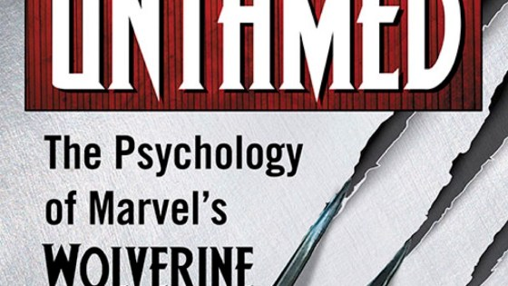 'Untamed: The Psychology of Marvel's Wolverine' book review