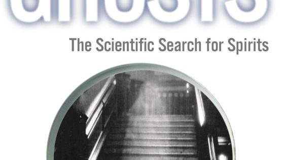 'Investigating Ghosts: The Scientific Search for Spirits' -- book review