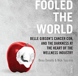 'The Woman Who Fooled The World: Belle Gibson's cancer con, and the darkness at the heart of the wellness industry' -- book review
