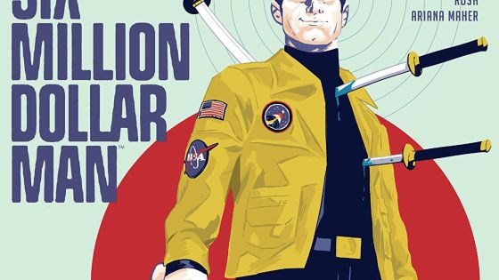 The Six Million Dollar Man #1 Review