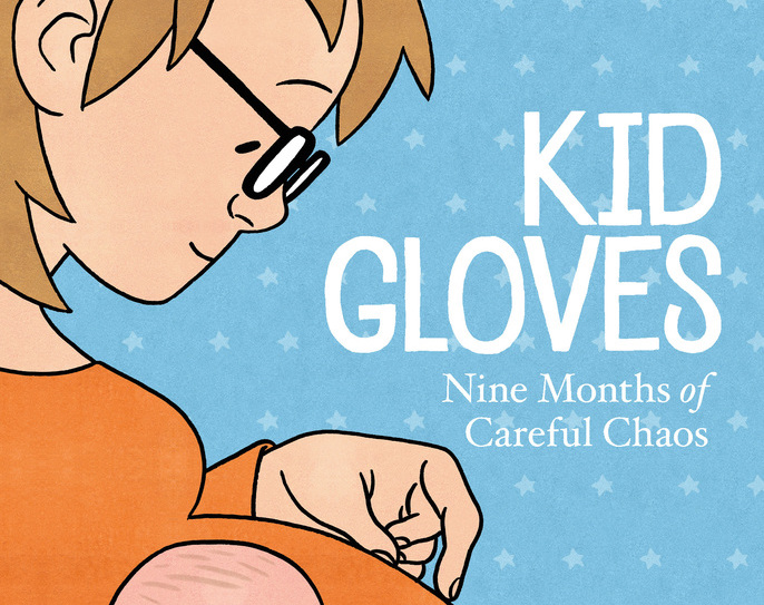 Kid Gloves: Nine Months of Careful Chaos Review
