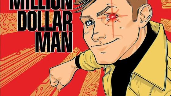 The Six Million Dollar Man #2 Review