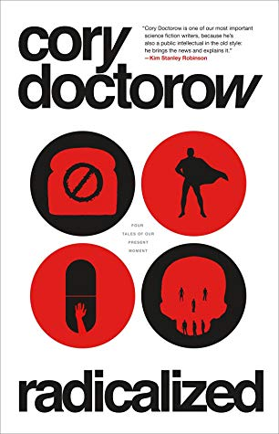 'Radicalized' by Cory Doctorow Review