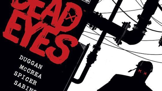 Dead Eyes #1 review