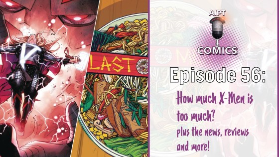 AIPT Comics Podcast Episode 56: How much X-Men is too much?