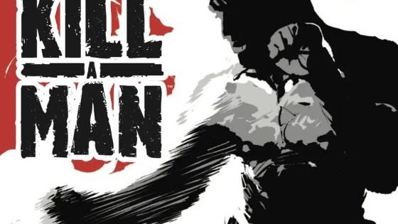 Kill A Man Review