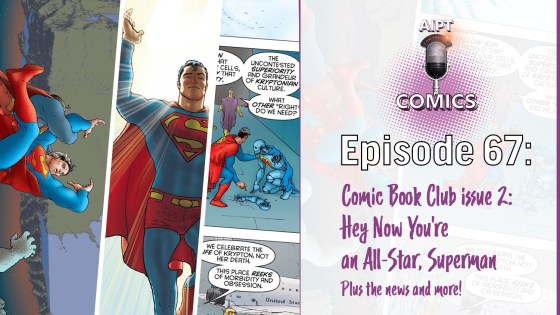 AIPT Comics Podcast Episode 67: Comic Book Club issue 2: Hey Now You're an All-Star, Superman
